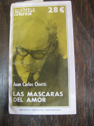 las mascaras del amor. j. c. onetti