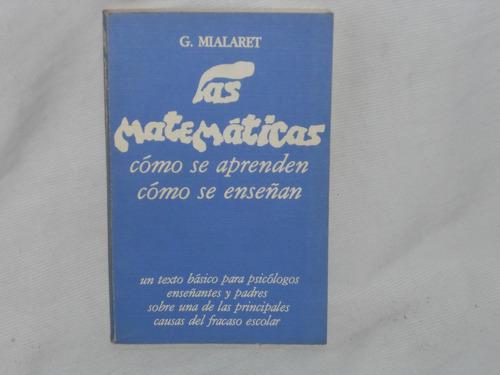 las matemáticas. g. mialaret. pablo del río editor 1977.