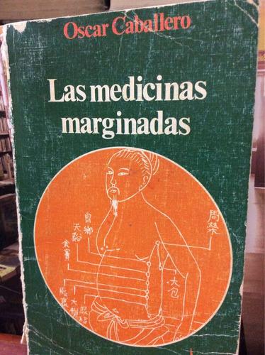 las medicinas marginadas - óscar caballero