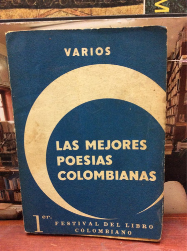 las mejores poesías colombianas.varios,1er festival dellibro
