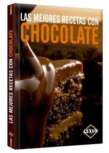 las mejores recetas con chocolate 1 vol. nuevo y original