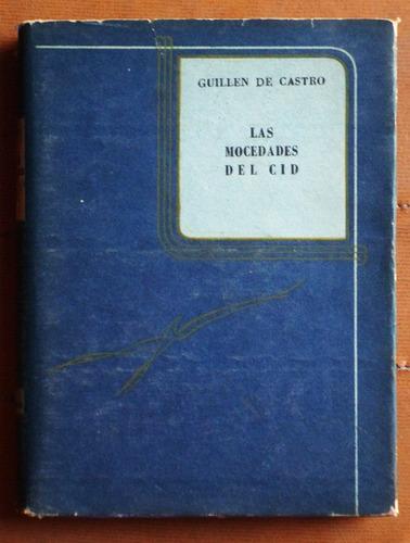 las mocedades del cid / guillen de castro (ed. m. sastre)