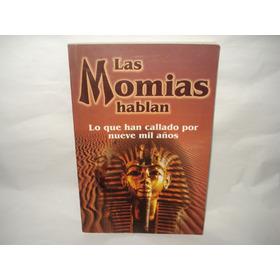 Las Momias Hablan, Lo Que Han Callado Por Nueve Mil Años