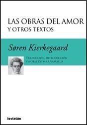 las obras del amor y otros textos. kierkegaard. ed. leviatan