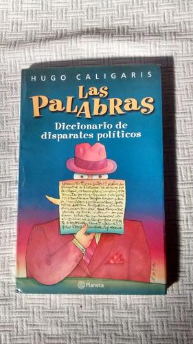 las palabras diccionario disparates politicos hugo caligaris