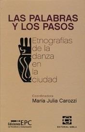 las palabras y los pasos. danza etnografía m. carozzi (go)