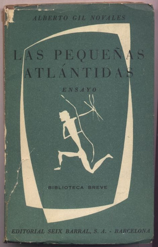 las pequeñas atlántidas. a. gil novales. (cultura española)