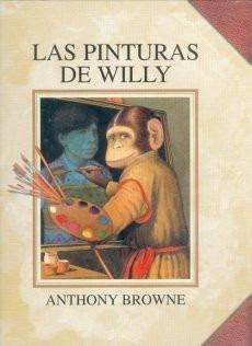 las pinturas de willy, anthony browne, ed. fce