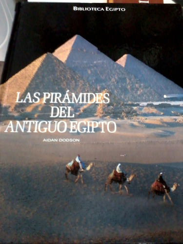 las piramides del antiguo egipto -  dodson - usado - devoto