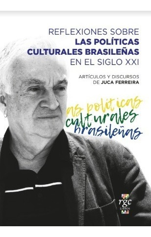 las políticas culturales brasileñas en el siglo xxi