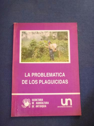 las problemáticas de los plaguicidas- unal