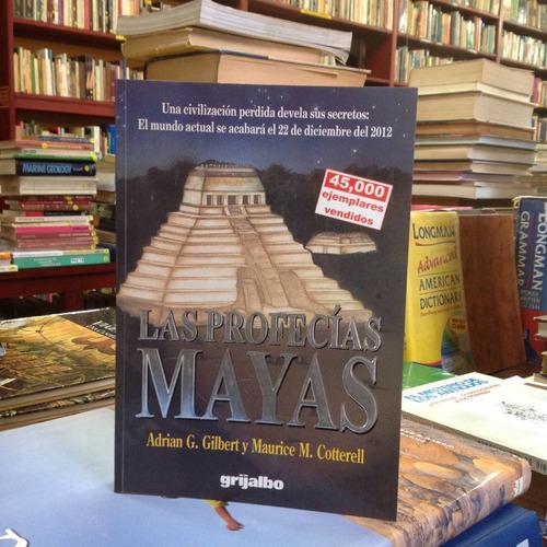 las profecías mayas. adrian gilbert y maurice cotterell.