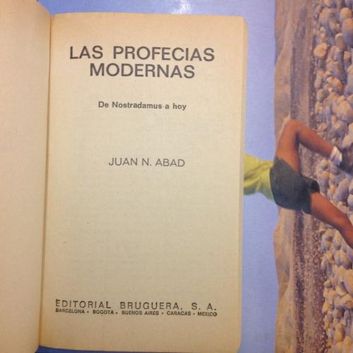 las profecías modernas de nostradamus a hoy. juan abad.