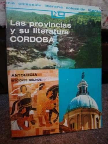 las provincias y su literatura cordoba antología colihue