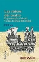 las raices del teatro - eli rozik - libro
