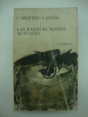 las razas humanas actuales - carleton coon