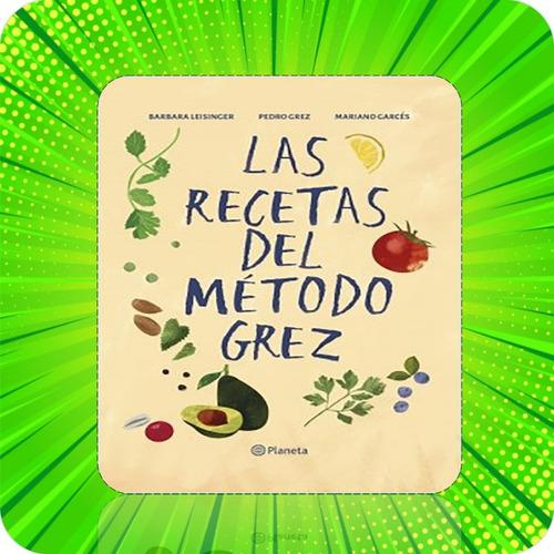 las recetas del metodo grez en español