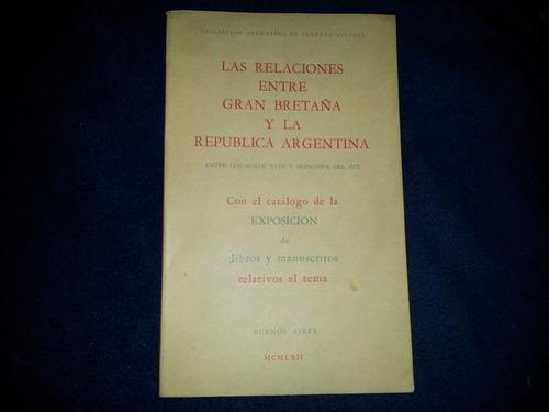 las relaciones entre gran bretaña y la republica argentina