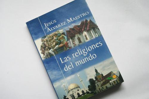las religiones del mundo - jesus alvarez maestro