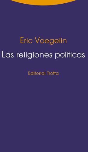 las religiones políticas, eric voegelin, trotta