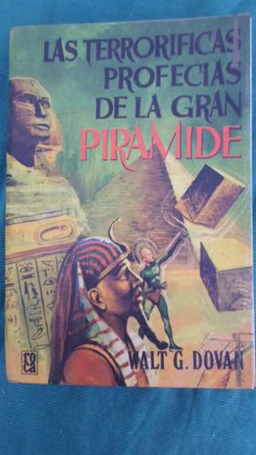 las terrorificas profecias de la gran piramide - walt dovan