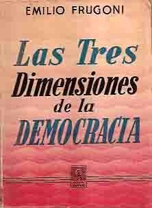 las tres dimensiones de la democracia - frugoni, emilio