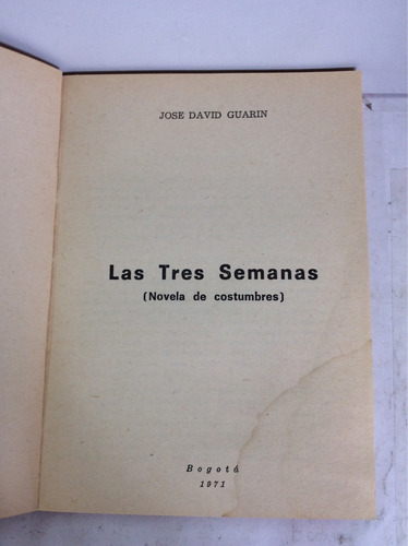 las tres semanas, jose david guarin