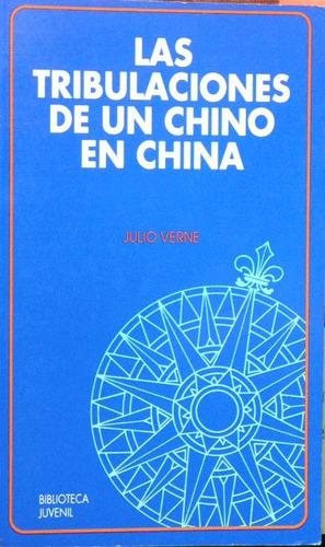 las tribulaciones de un chino en china. julio verne