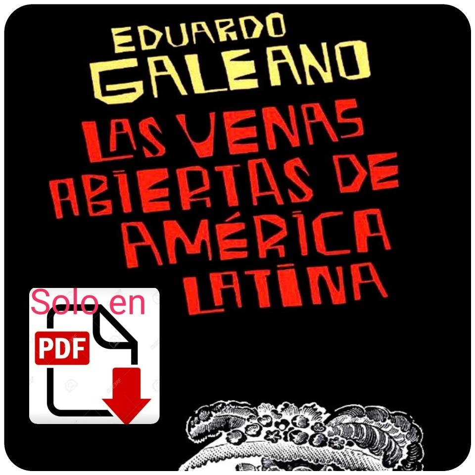 Las Venas Abiertas De America Latina Pdf