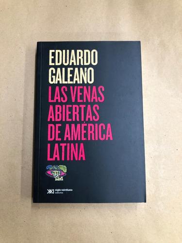 las venas abiertas de américa latina - eduardo galeano /l