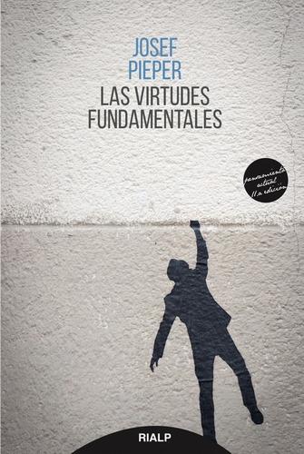 las virtudes fundamentales - pieper, josef