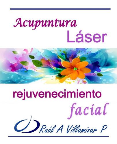láser rejuvenecimiento facial y acupuntura estética
