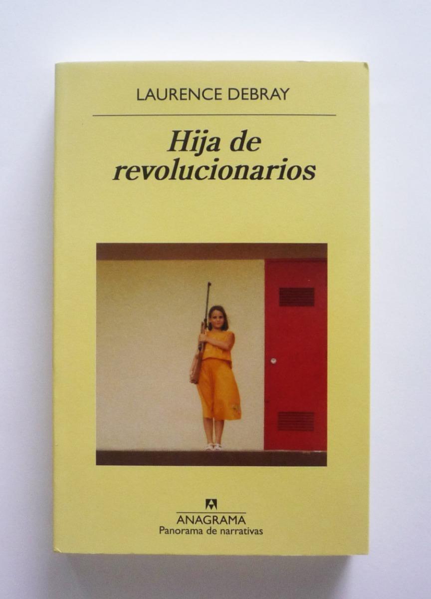 Laurence Debray Hija De Revolucionarios 45 000 En Mercado Libre