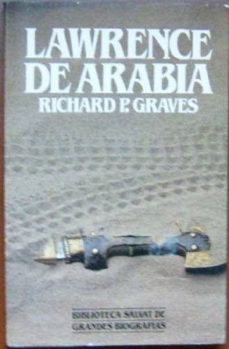 lawrence de arabia - graves, richard perceval - salvat. 1984