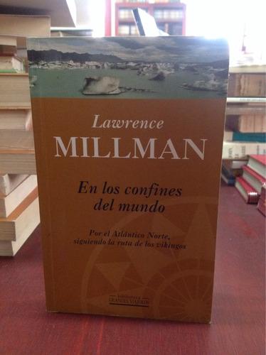 lawrence millman. en los confines del mundo