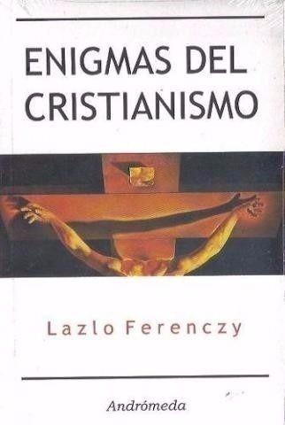 lazlo ferenczy - enigmas del cristianismo