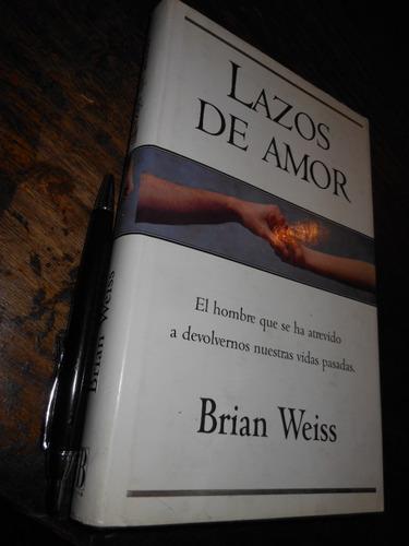 lazos de amor brian weiss formato grande tapa dura ediciones