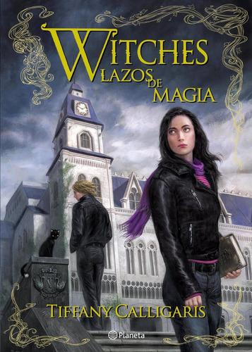 lazos de magia. witches 1 - tiffany calligaris