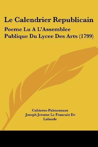 Le Calendrier Republicain Joseph Jerome Le Francais De La