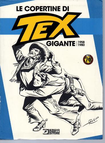 le copertine di tex gigante 1958 - 1980  bonellihq cx148 k19