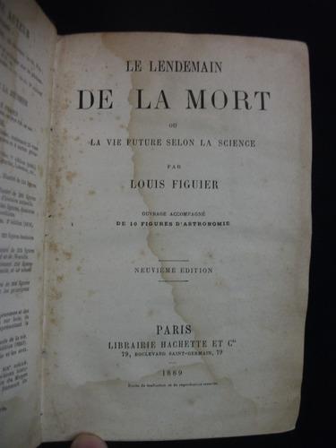 le lendemain de la mort / louis figuier, 1ª edición 1889