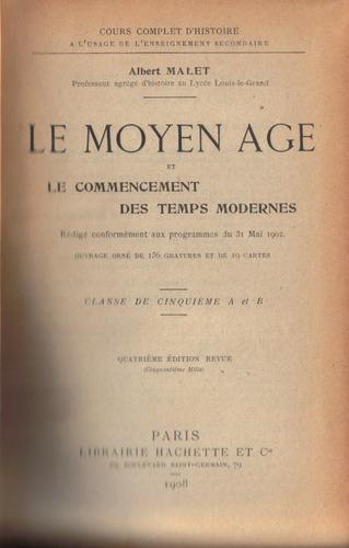 le moyen age et le commencement des temps modernes/ a. malet