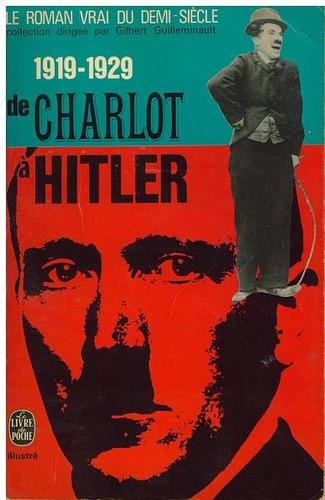 le roman vrai du demi- siecle 1919-1929 de charlot a hitler.