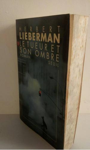 le tueur et son ombre - herbert lieberman - babelio