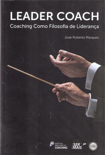 leader coach - josé roberto marques