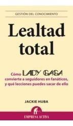 lealtad total como lady gaga convierte a sus seguidor