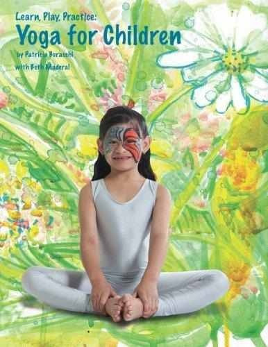 learn, play, practice : yoga for children patricia buraschi