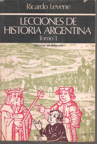 lecciones de historia argentina  t.1 levene r.