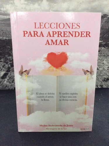 lecciones para aprender amar por madre andromeda de jesus
