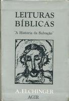 leituras bíblicas: a história da salvação - a elchinger
